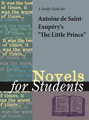 "A Study Guide for  Antoine De Saint-exupéry's ""the Little Prince"""
