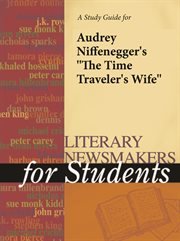 "A Study Guide for Audrey Niffenegger's ""the Time Traveler's Wife"""