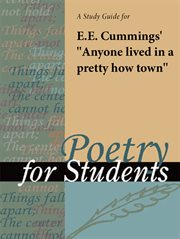 "A Study Guide for E.e. Cumming's ""anyone Lived in A Pretty How Town"""