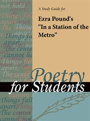 """A Study Guide for Ezra Pound's """"in A Station of the Metro"""""""
