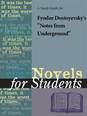 A Study Guide for Fyodor Dostoyevsky's Notes From Underground