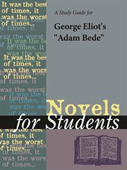 "A Study Guide for George Eliot's ""adam Bede"""