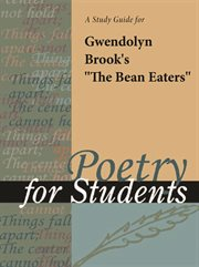 "A Study Guide for Gwendolyn Brooks' ""the Bean Eaters"""