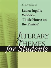 """A Study Guide for Laura Ingalls Wilder's """"little House on the Prairie"""""""