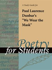 """A Study Guide for Paul Laurence Dunbar's """"we Wear the Mask"""""""