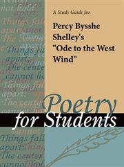 "A Study Guide for Percy Bysshe Shelley's ""ode to the West Wind"""