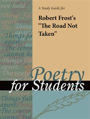 """A Study Guide for Robert Frost's """"the Road Not Taken"""""""