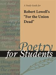"A Study Guide for Robert Lowell's ""for the Union Dead"""
