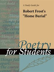 "A Study Guide for Robert Frost's ""home Burial"""