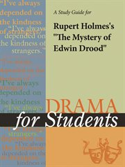 """A Study Guide for Rupert Holmes' """"the Mystery of Edward Drood"""""""
