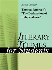 """A Study Guide for  Thomas Jefferson's """"the Declaration of Independence,"""""""