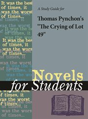 """A Study Guide for Thomas Pynchon's """"the Crying of Lot 49"""""""