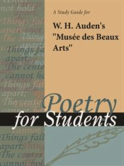 "A Study Guide for W. H. Auden's ""musee Des Beaux Arts"""