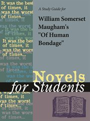 """A Study Guide for W. Somerset Maugham's """"of Human Bondage"""""""