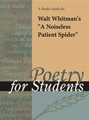 """A Study Guide for Walt Whitman's """"a Noiseless Patient Spider"""""""