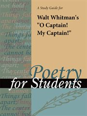 "A Study Guide for Walt Whitman's ""o Captain! My Captain!"""