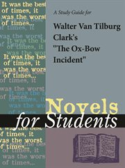 "A Study Guide for Walter Van Tilburg Clark's ""the Ox-bow Incident"""
