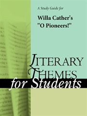 A Study Guide for Willa Cather's O Pioneers!