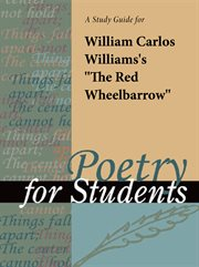 """A Study Guide for William Carlos Williams' """"the Red Wheelbarrow"""""""