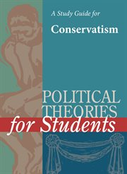 A Study Guide for Political Theories for Students: Conservatism