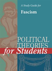 A Study Guide for Political Theories for Students: Fascism