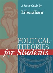 A Study Guide for Political Theories for Students: Liberalism