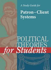A Study Guide for Political Theories for Students: Patron-client Systems