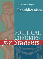 A Study Guide for Political Theories for Students: Republicanism