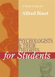 A Study Guide for Psychologists and Their Theories for Students: Alfred Binet