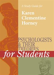 A Study Guide for Psychologists and Their Theories for Students: Karen Clementine Horney