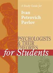 A Study Guide for Psychologists and Their Theories for Students: Ivan Pavlov