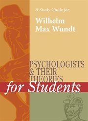 A Study Guide for Psychologists and Their Theories for Students: Wilhelm Wundt