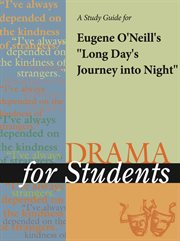 A Study Guide for Eugene O'neil's A Long Day's Journey Into Night