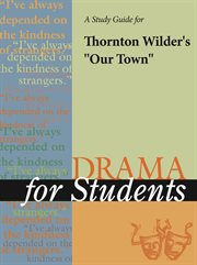 A Study Guide for Thornton Wilder's Our Town