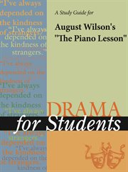 A Study Guide for August Wilson's the Piano Lesson