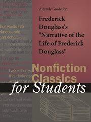 A Study Guide for Frederick Douglass's Narrative of the Life of Frederick Douglass