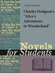 A Study Guide for Charles Dodgson's Alice's Adventures in Wonderland