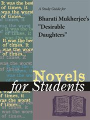 A Study Guide for Bharati Mukherjee's Desirable Daughters