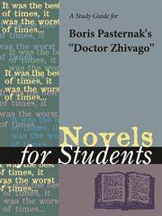 A Study Guide for Boris Pasternak's Doctor Zhivago