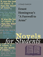 A Study Guide for Ernest Hemingway's A Farewell to Arms