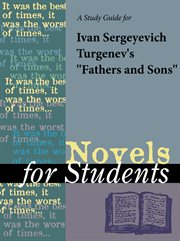 A Study Guide for Ivan Turgenev's Fathers and Sons
