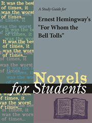 A Study Guide for Ernest Hemingway's for Whom the Bell Tolls