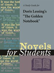 A Study Guide for Doris Lessing's the Golden Notebook