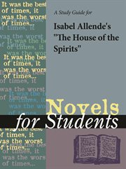 A Study Guide for Isabel Allende's House of the Spirits