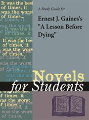 A Study Guide for Ernest Gaines's A Lesson Before Dying