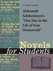 A Study Guide for Aleksandr Solzhenitsyn's One Day in the Life of Ivan Denisovich