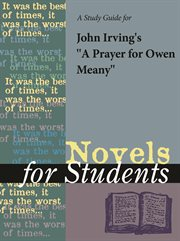 A Study Guide for John Irving's A Prayer for Owen Meany
