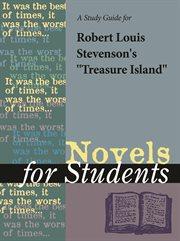 A Study Guide for Robert Louis Stevenson's Treasure Island