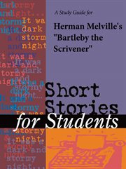 A Study Guide for Herman Melville's Bartleby the Scrivener