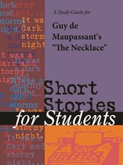 A Study Guide for Guy De Maupassant's the Necklace